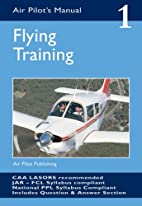 The Air Pilot's Manual: Flying Training v. 1…