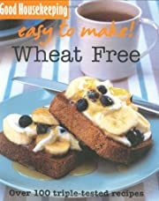 Wheat-free: Over 100 Triple-Tested Recipes…