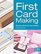 First Card Making: Simple Projects for Card…