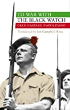 To War with the Black Watch by Gian Gaspare…
