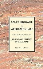 Sale's Brigade in Afghanistan by G. R. Gleig