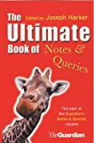 The ultimate book of notes & queries / edited by Joseph Harker
