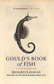 Gould's Book of Fish por Richard Flanagan