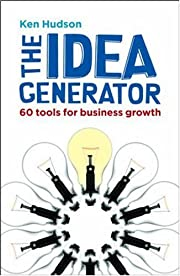 The Idea Generator: 60 Tools for Business…