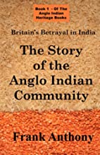 Britain's Betrayal in India: the Story…