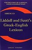 Liddell and Scott's Greek-English lexicon, abridge : the little Liddell