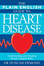 The Plain English Guide to Heart Disease:…