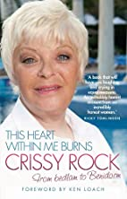 This Heart Within Me Burns: Crissy Rock:…