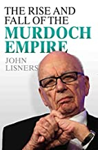 The Rise and Fall of the Murdoch Empire by…
