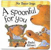 A Spoonful for You (Mr Bear) de Debi Gliori