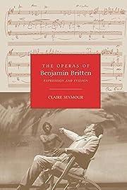 The Operas of Benjamin Britten: Expression…