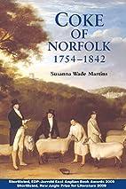 Coke of Norfolk (1754-1842): A Biography by…