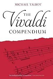 The Vivaldi Compendium – tekijä: Michael…