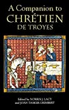 A companion to Chrétien de Troyes / edited by Norris J. Lacy and Joan Tasker Grimbert