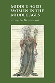 Middle-Aged Women in the Middle Ages (Gender…