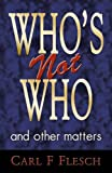 Who's not who and other matters / Carl F. Flesch