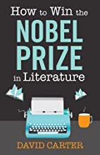How to Win the Nobel Prize in Literature by…