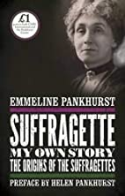 Suffragette: My Own Story by Emmeline…