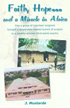 Faith, Hope ... and a Miracle in Africa by…