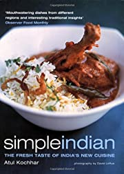 Simple Indian: the Fresh Tastes of…