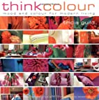 Think Color: Rooms to Live In by Tricia…