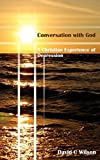 Conversation with God : a Christian experience of depression / David C. Wilson