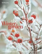 The Winter Garden: Create a Garden that…
