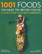 1001 Foods You Must Eat Before You Die (1001…