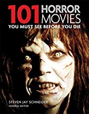 101 Horror Movies: You Must See Before You…