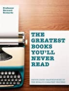 The Greatest Books You'll Never Read:…
