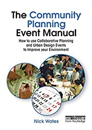 The Community Planning Event Manual: How to…
