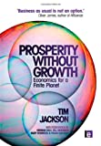 Prosperity without growth : economics for a finite planet / Tim Jackson