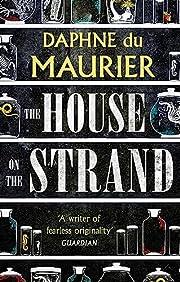 The House on the Strand af Daphne Du Maurier