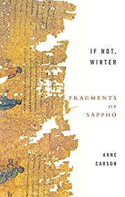 If Not, Winter : Fragments of Sappho af Anne…