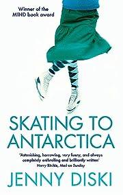 Skating to Antarctica – tekijä: Jenny…