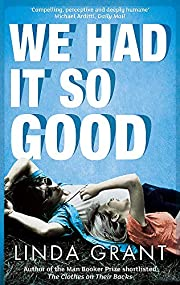 We Had it So Good de Linda Grant