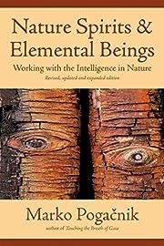 Nature Spirits & Elemental Beings: Working…