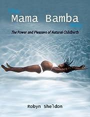 The Mama Bamba Way: The Power and Pleasure…