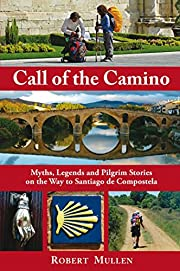 Call of the Camino: Myths, Legends and…