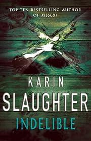 Indelible por Karin Slaughter