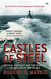Castles Of Steel: Britain, Germany and the…