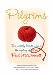 Pilgrims: Two Unlikely Friends Unravel the…