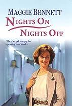 Nights On, Nights Off by Maggie Bennett