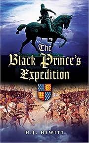 Black Prince's Expedition – tekijä: H. J.…