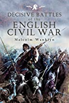 DECISIVE BATTLES OF THE ENGLISH CIVIL WAR by…