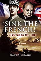 'Sink the French!': At War with…