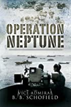 Operation Neptune, The Inside Story Of Naval…