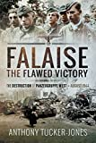 Falaise : the Flawed Victory - The Destruction of Panzergruppe West, August 1944