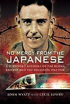 No Mercy From The Japanese by John Wyatt