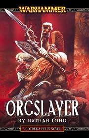Orcslayer (Gotrek & Felix) de Nathan Long